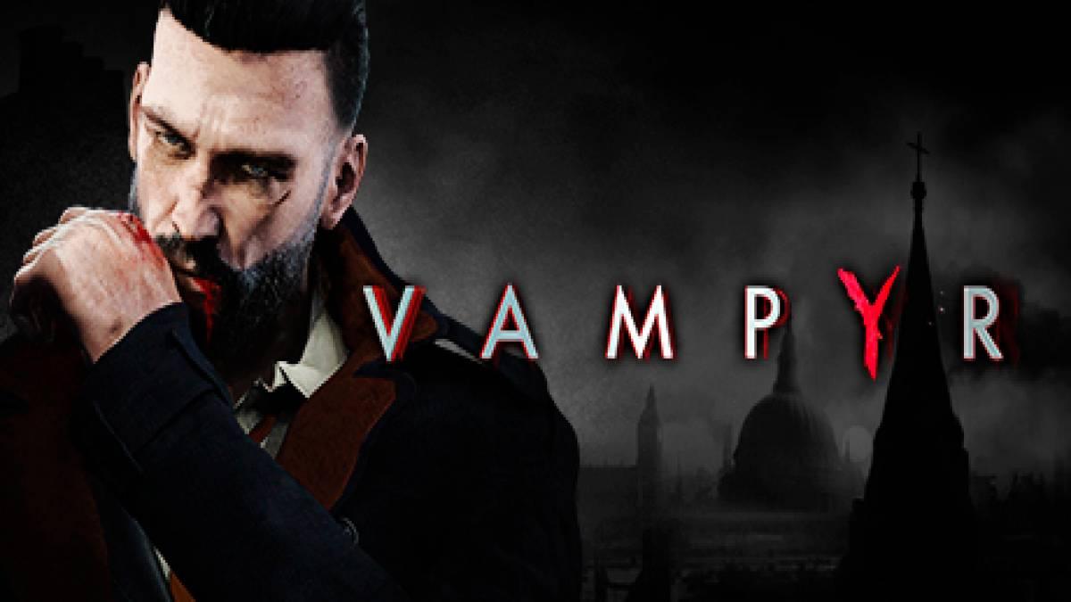 Vampyr: Trucchi del Gioco