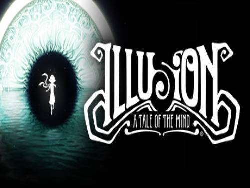 Illusion: A Tale of the Mind: Playthrough, Gameplay and Tutorial for PC / PS4 / XBOX-ONE: