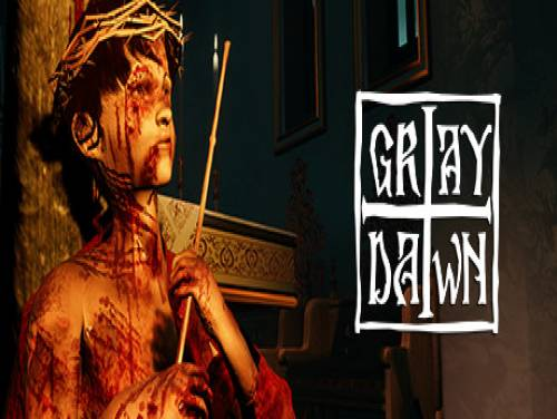 Gray Dawn: Walkthrough, Guide and Secrets for PC / PS4 / XBOX-ONE: