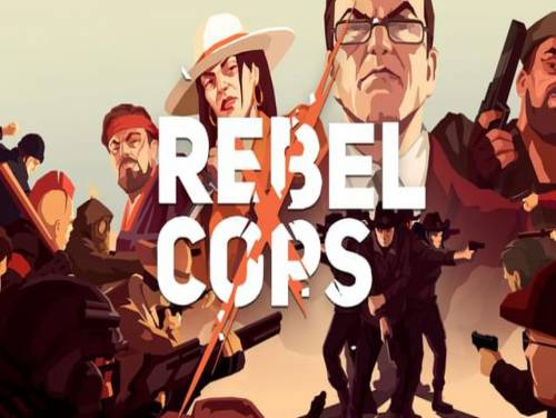 Guía de Rebel Cops para PC / PS4 / XBOX-ONE