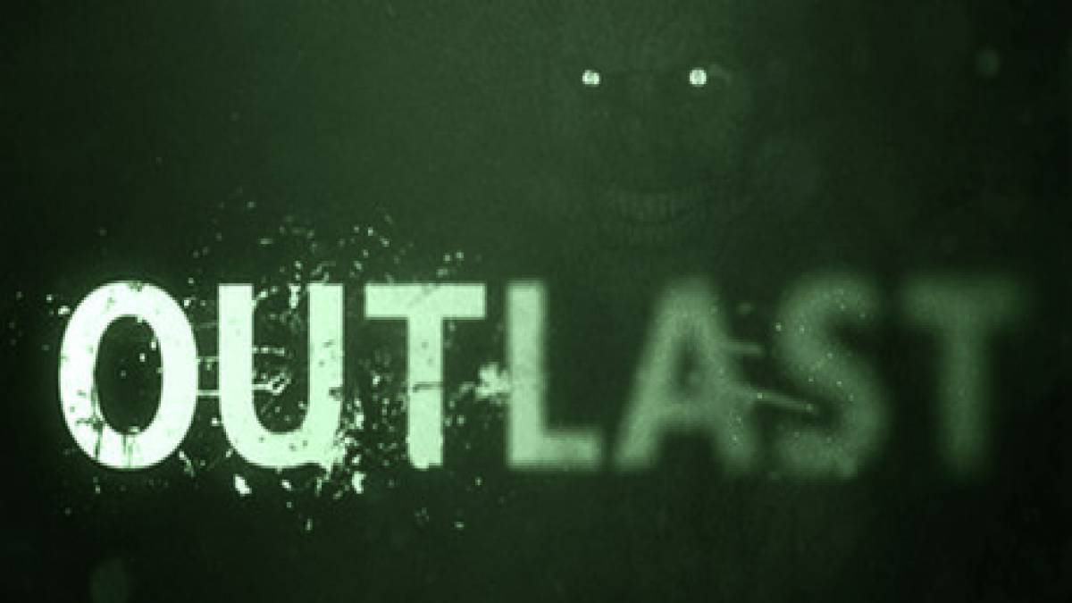 Outlast: Walkthrough and Guide