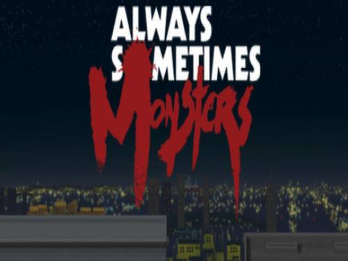 Always Sometimes Monsters: Trama del Gioco