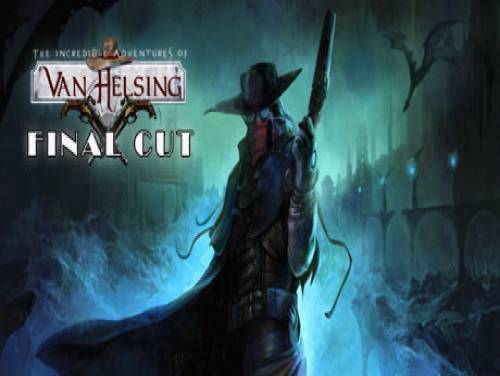 The Incredible Adventures of Van Helsing: Final Cut: Trama del Gioco