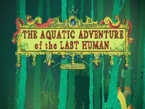 The Aquatic Adventure of the Last Human: Trame du jeu