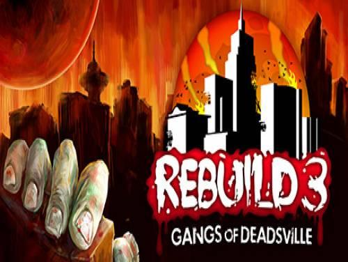 Rebuild 3: Gangs of Deadsville: Trama del Gioco