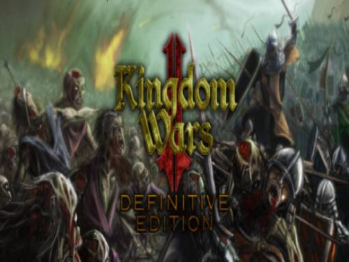 Kingdom Wars 2: Definitive Edition: Plot of the Game