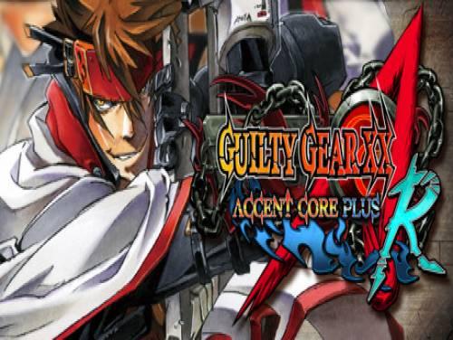 Guilty Gear XX Accent Core Plus R: Trama del Gioco