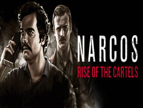 Narcos: Rise of the Cartels: Trama del juego