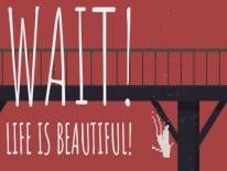 Wait! Life is beautiful!: Astuces et codes de triche