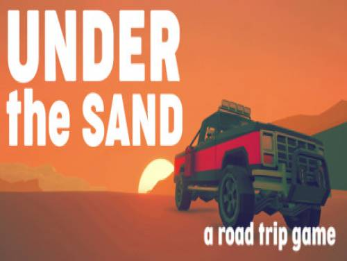 UNDER the SAND - a road trip game: Trama del Gioco