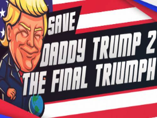 Save daddy trump 2: The Final Triumph: Trama del Gioco