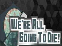 Truques e Dicas de We're All Going To Die