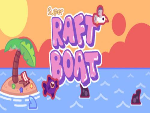 Читы Super Raft Boat для PC