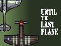 Astuces de Until the Last Plane