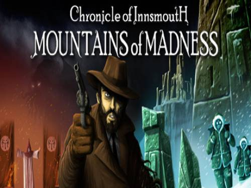 Chronicle of Innsmouth: Mountains of Madness: Trama del Gioco