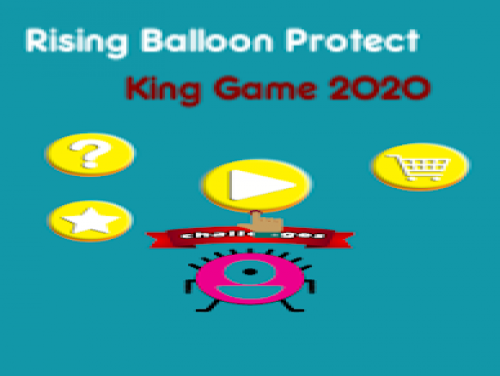Rising Up Protect Balloon King Game 2020: Plot of the game
